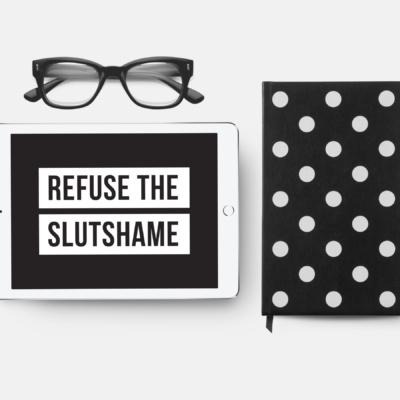 Refuse the Slutshame